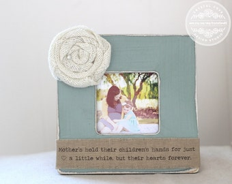 Mother's Hold Their Children's Hands for Just a Little While Mother's Day Quote Personalized Picture Frame Gift for Mom