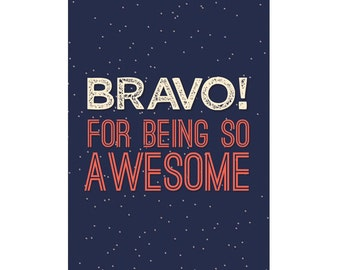 A6 Greeting Card - Bravo for being Awesome!