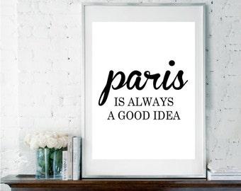 Printable Art, Instant Download, Paris is Always a Good Idea, Audrey Hepburn Quote, Paris Quote, French Print, Inspirational Quote