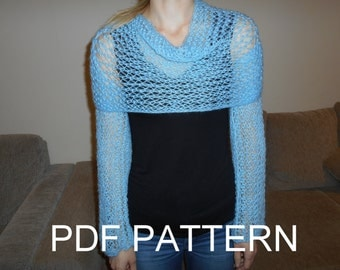 PDF KNITTING PATTERN  for long sleeves lace scarf sweater shrug wrap cowl top neckwarmer shoulderwarmer