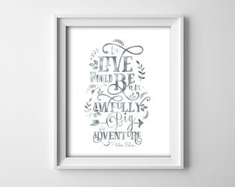 Peter Pan Nursery Art PRINTABLE - To live would be an awfully big adventure - Nursery Decor - Baby Shower Gift - Nursery Decor - SKU:604
