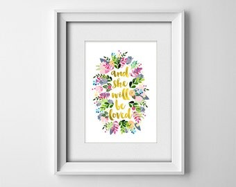 """INSTANT DOWNLOAD 5X7"""" Printable Digital art file - And she will be loved - Nursery art - baby girl -  child - Faux gold - floral - SKU:560"""