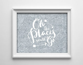 Oh The Places You'll Go - Printable Nursery Art - Graduation Gift - Blue map - Travel art - Inspirational Quote - Dorm Room - SKU:714