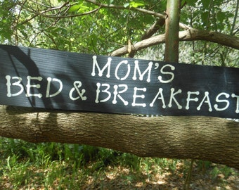 Mom's Bed & Breakfast Whimiscal Sign