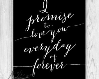 I Promise to Love You, Romantic Excerpts, Black Typography Wall Art Print, Calligraphy Style - Home Decor - Wall Art Print