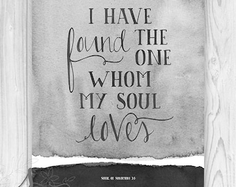 Art Wall Decor Print, Bible Verse Typography Poster, Scripture Wall Art, I have found the one whom my soul loves - Song of Solomon 3:4