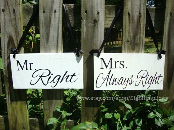 Wedding signs, chair signs, Mr. RIGHT & Mrs. ALWAYS RIGHT, chair signs, photo props, single sided