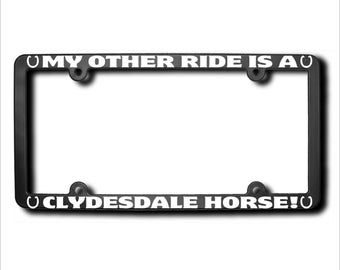 My Other Ride Clydesdale Horse License Plate Frame USA (T)