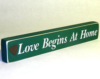 Love Begins At Home Wooden Sign - Shelf Sitter - 21 Colors to Choose From