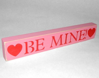 Be Mine Shelf Sitter Sign - Valentine's Day - 12 Different Color Combinations!