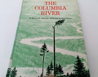 The Columbia River by Stewart H. Holbrook - 3rd Printing 1969