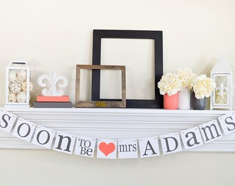 Soon To Be Mrs, Bridal Shower, Soon To Be Banner, Bridal Shower Banner, Bride To Be Banner, Wedding Signs, Coral Wedding Colors