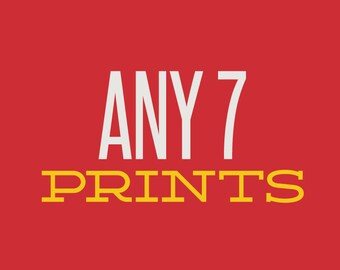 Choose Any 7 Prints and SAVE!