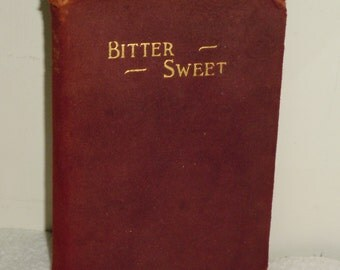 Bitter Sweet by J G Holland 6x4inch Velvet/Leather Cover Antique Book printed by MA Donohue & Co in late 1800s