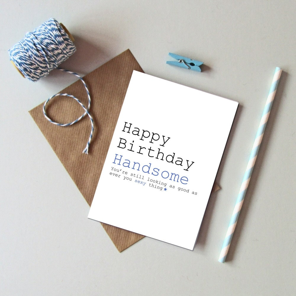Happy birthday handsome card Funny male Birthday card Card – Male Birthday Cards