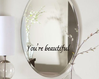 You're Beautiful Vinyl Mirror Decal | Inspirational Decal | Wall Quote Decal