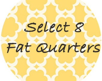 Create Your Own Fat Quarter Bundle of Fabric - Designer Prints & Modern Basics for quilting, apparel and more - 100% cotton - 8 FAT QUARTERS
