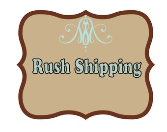 Rushed shipping
