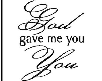 love embroidery design god gave me you machine embroidery design embroidery quote love quote