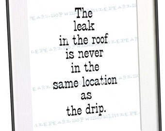 The Leak in the Roof Funny Saying Office Politics Business Philosophy Black and White Art Typography Print Geek Office Humor Download 064