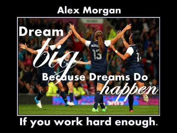 Alex Morgan Girls Soccer Motivation Poster Dream Big Wall
