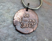 Be F-ing Safe Keychain Sweet 16 Gift New Driver Gift License to Drive