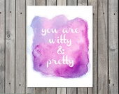 You Are Witty and Pretty Purple Watercolor Print - 8x10 Digital Printable Download
