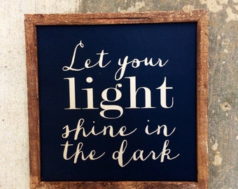 Let your Light shine in the dark sign