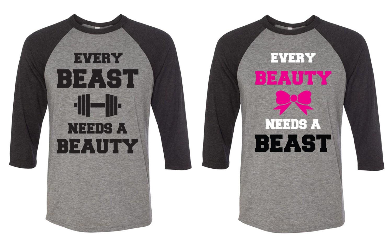 Every Beauty Needs a Beast Shirt Every Beast Needs a Beauty And