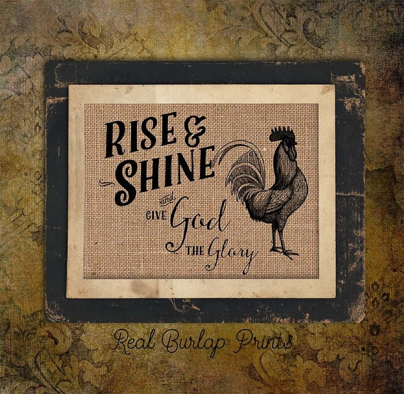Burlap Print | Bible | Rooster | Rise And Shine| And Give God the Glory | #0066-3