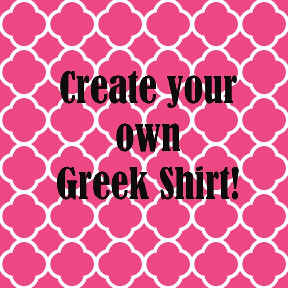 create your own custom greek letter shirt by thestudiolc