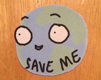 Earth Save Me Sticker