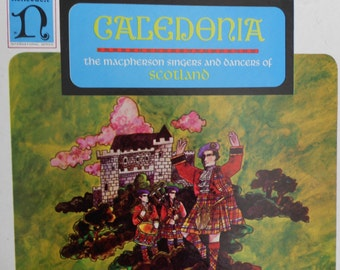 Calendonia - The MacPherson Singers and Dancers of Scotland - vinyl record