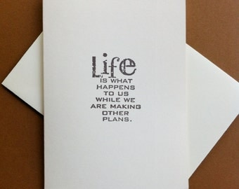 Life happens while we are making other plans. Inspirational blank note cards.  All occasion cards.