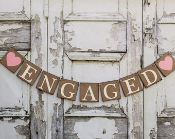 Engaged BANNERS - Rustic Wedding signs - Photo prop - ENGAGED GARLAND Wedding Decorations