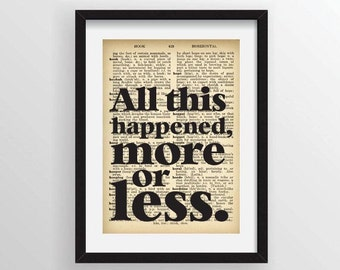 """Kurt Vonnegut """"All this happened, more or less."""" from Slaughterhouse-Five - Recycled Vintage Dictionary Art Print"""