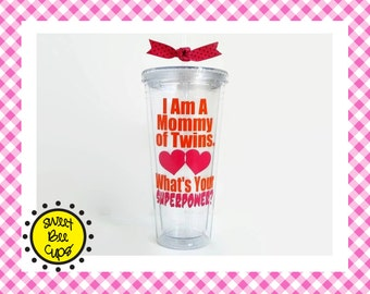 I Am A Mommy of Twins, Whats Your SUPERPOWER? Moms of Twins Acrylic Cup, Twins Moms, Mother of Twins, Mothers Day Gift, Gift for Twins Mom