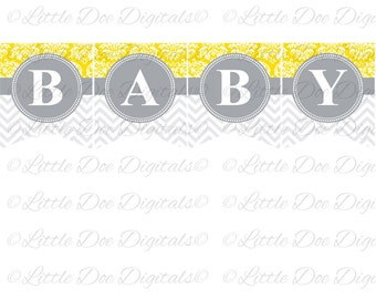 Printable Yellow Damask and Gray Chevron Baby Banner Sign Bunting Pennant DIY Baby Shower