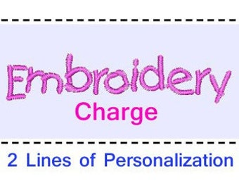 Embroidery Charge Two Lines