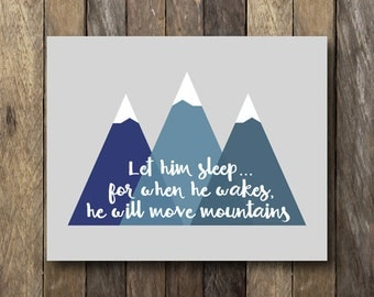 Let Him Sleep For When He Wakes - Instant Download - He Will Move Mountains - Let Him Sleep Print - Mountain Nursery - Let Him Sleep
