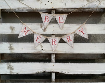 Be Merry Burlap Banner, Christmas Banner, Holiday Decor, Rustic Winter Decor, Holiday Photo Prop