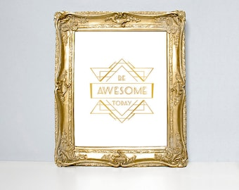 Be Awesome Today, gold foil, real foil, silver foil, quotes print, personalized gift, gold foil print, art print, foil print gold