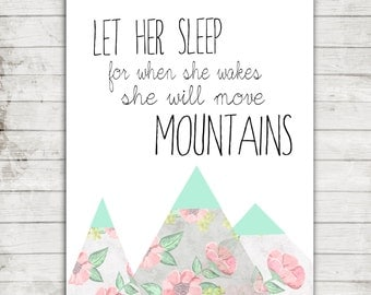 """Girls Nursery Printable """"Let her sleep for when she wakes, she will move mountains"""" Wall Art Print #159"""