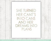She Turned Her Can't Into Her Cans- Vintage Flower Background- Words for the Soul- Inspiration for the Home_ Quote of the Day- Teen Decor