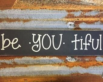 Be * You * Tiful - Handmade Wood Sign.