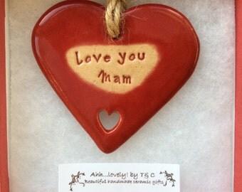 Love you Mam handmade ceramic hanging heart, perfect gift