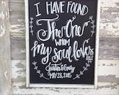 I have found the one whom my soul loves Song of Solomon 3:4 // hand painted PERSONALIZED Wedding chalkboard sign //Anniversary sign