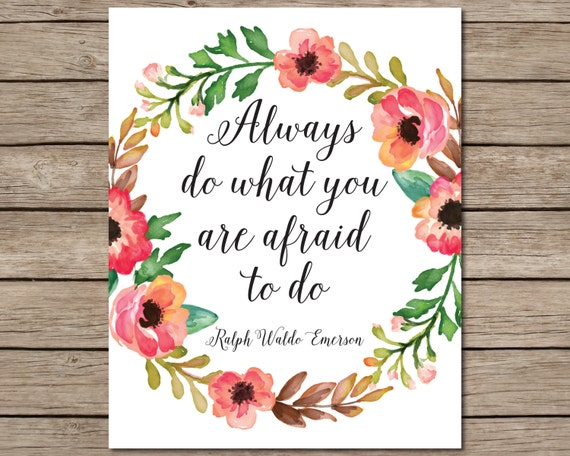 Always Do What You Are Afraid To Do Printable - INSTANT DOWNLOAD Printable - Ralph Waldo Emerson Quote - Emerson Quote Printable - Fear art