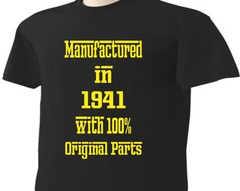 76th Birthday T-Shirt 76 Years Old Manufactured in 1941 with 100% Original Parts