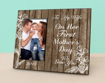 Happy First Mother's Day Frame - Rustic Frame - New Mom Gift - To My Wife Picture Frame - New Family Photo Frame -PF1157